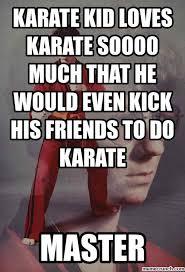 Meme Karate Kyle - karate memes 28 images what karate instructors do meme