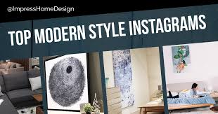 top design instagram accounts the top influential modern style instagram accounts impress home