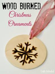 wooden christmas ornaments christmas ornaments wood burned ornament tutorial