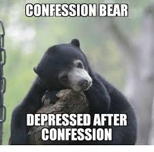 Confession Bear Meme - confession bear depressed aftep confession bear meme on sizzle