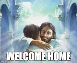 Welcome Home Meme - scumbag jesus hug imgflip