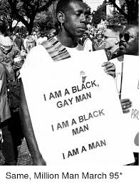 Gay Black Man Meme - i am a black gay man i am a black man i am a man irl same million