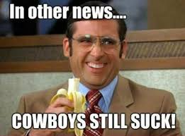 Cowboys Suck Memes - 22 meme internet in other news cowboys still suck