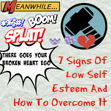 why do i myself 7 signs of low self esteem and how to