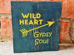 wild heart gypsy soul sign by dash of flair pinteres wild heart gypsy soul sign by dash of flair more