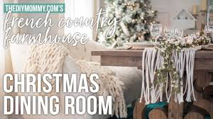 christmas dining room u0026 table setting french country farmhouse