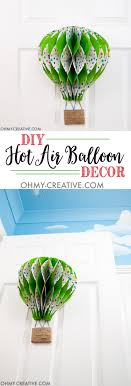 hot air balloon decorations diy hot air balloon decor oh my creative