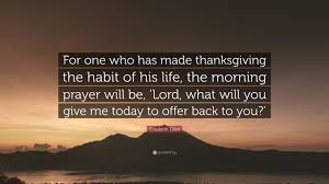 elisabeth elliot quote for one who has made thanksgiving the habit
