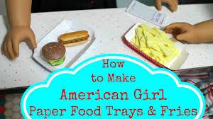 diy american doll food trays youtube