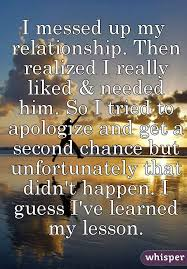 I Messed Up On The - i messed up my relationship then realized i really liked needed