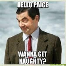 Paige Meme - hello paige wanna get naughty make a meme