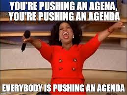 Agenda Meme - oprah you get a meme imgflip