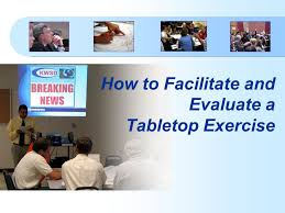 Table Top Exercise by How To Facilitate And Evaluate A Tabletop Exercise Ppt Download