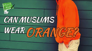 is wearing of orange colour allowed in islam powerful islamic