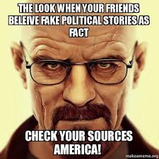 Check In Meme - the look when your friends beleive fake political stories as fact