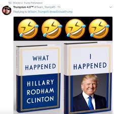 Meme Book - trump retweets supporter s meme to mock clinton s post election book