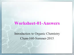 introduction to organic chemistry chem 160 summer ppt download