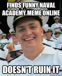 Funny Memes Online - finds funny naval academy meme online doesn t ruin it good plebe