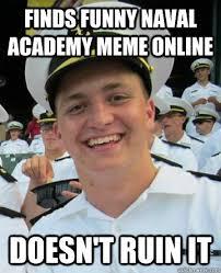 Meme Online - finds funny naval academy meme online doesn t ruin it good plebe