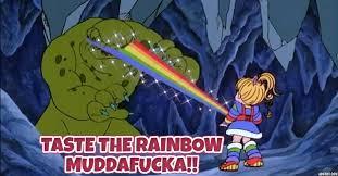 Taste The Rainbow Meme - rainbow brite strikes back taste the rainbow motherfucker