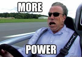 Meme Power - more power jeremy clarkson quickmeme