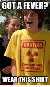 Fever Meme - gota fever caution contagious christian this shirt contagious meme