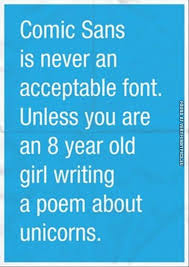 Comic Sans Meme - comic sans is never an acceptable font very funny pics