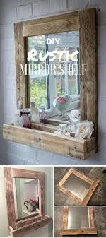 Bathroom Mirror Storage Diy Rustic Mirror Shelf Rustic Mirrors Shelves And Tutorials