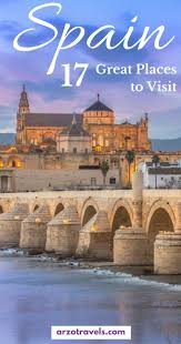 where to go in spain best places to visit in spain arzo travels