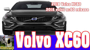 volvo msrp 2018 volvo xc60 2018 volvo xc60 release new cars buy youtube