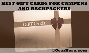 best gift cards to buy best gift cards to buy for cers and backpackers gearhose