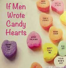 valentines day candy hearts what if men wrote candy hearts