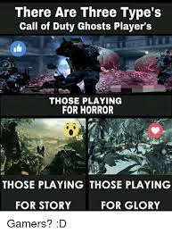 Call Of Duty Ghosts Meme - there are three type s call of duty ghosts player s those playing