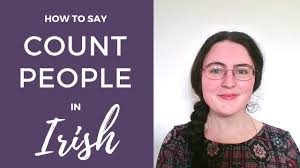 how to count people personal numbers in irish gaelic youtube