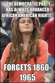 Democratic Memes - democratic party has always advanced the rights of african americans