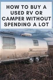 how to buy a used rv or camper without spending a lot insuramatch