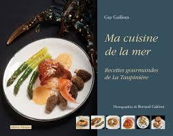 la cuisine de la mer ma cuisine de la mer par le chef guilloux gourmets co
