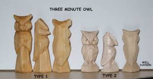 whittling with will the three minute owl