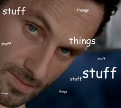 Stuff And Things Meme - page 1 of comments at rick s favorite store