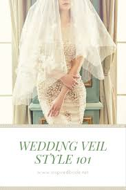 wedding veil styles 5 wedding veil styles for every inspired