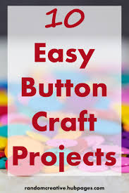 are you interested in craft ideas with buttons this article