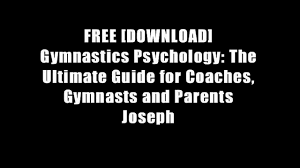 free download gymnastics psychology the ultimate guide for