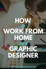 To Work From Home As A Graphic Designer - Graphic designer jobs from home
