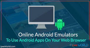 android emulators best 8 android emulator for using android apps on browser