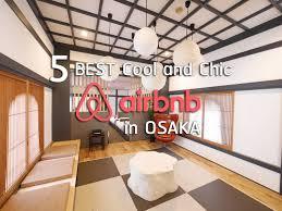 airbnb osaka namba 5 best cool and chic airbnb in osaka jw web magazine