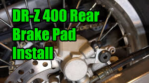 how to install rear brake pads on a drz400 youtube
