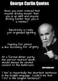 George Carlin Meme - george carlin quotes quotes a day