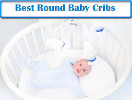 round baby cribs  when should you buy a round crib must read with round baby cribstop  round cribs for sale from mattermattresscom