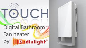 Bathroom Safe Heater by Digital Bathroom Fan Heater Touch By Ermete Giudici S P A Youtube