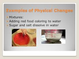 physical change def the physical properties of a substance change